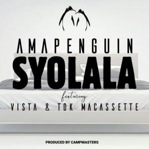AmaPenguin - S'yolala ft Vista x TDK MaCassette